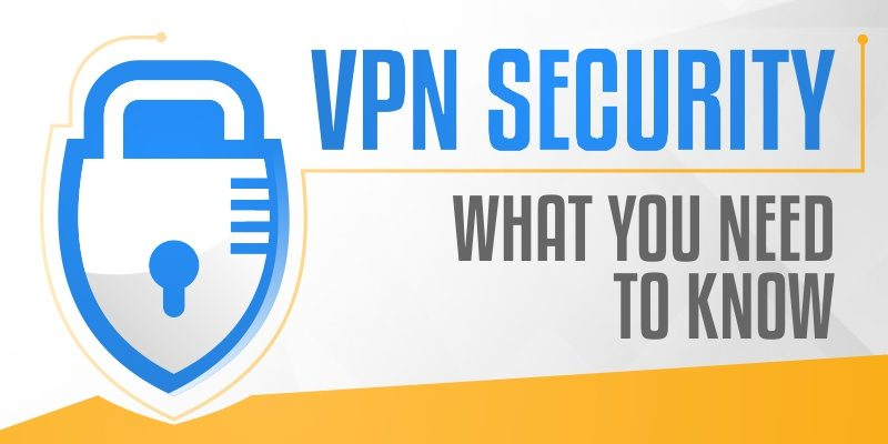 VPN Security - What you need to know