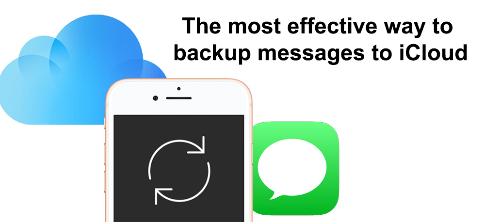 The most effective way to backup messages to iCloud