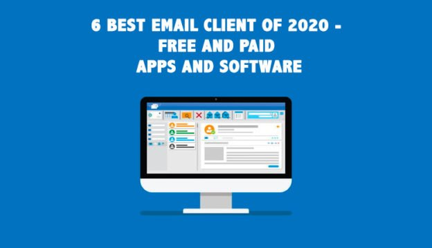 6 Best Email Client of 2020 Free and Paid Apps and Software