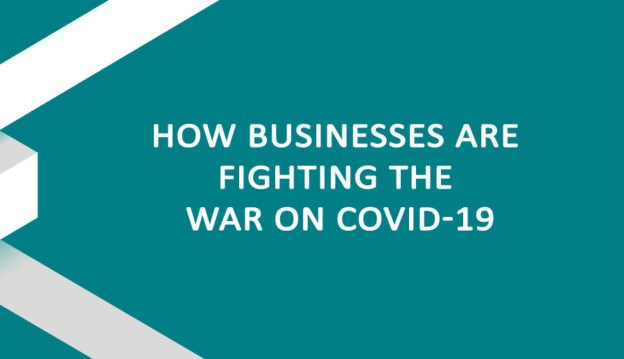 How Businesses Are Fighting the War on COVID 19